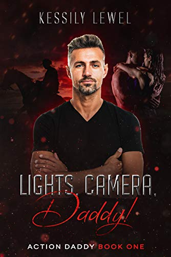 Lights, Camera, Daddy!: Action Daddy Book One (English Edition)