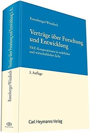 Verträge über Forschung und Entwicklung: F&E-Kooperationen in rechtlicher und wirtschaftlicher Sicht