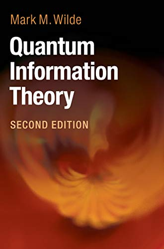 Compare Textbook Prices for Quantum Information Theory 2 Edition ISBN 9781107176164 by Wilde, Mark M.