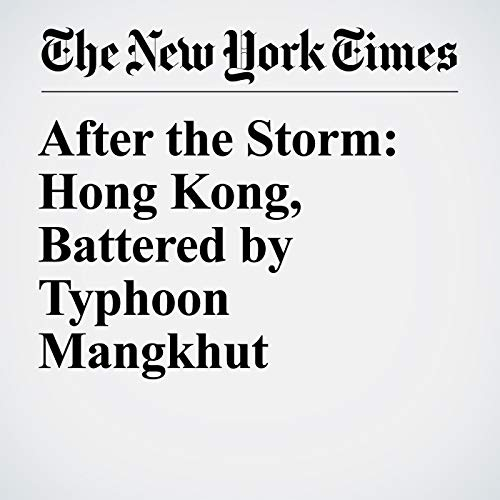 After the Storm: Hong Kong, Battered by Typhoon Mangkhut copertina