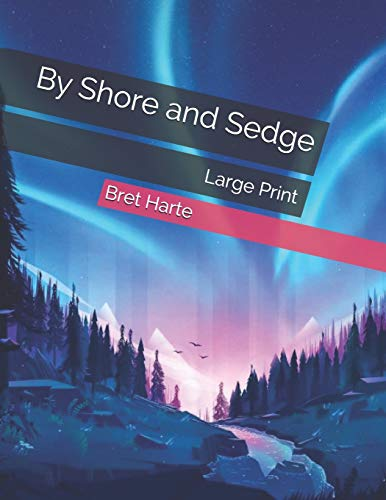 By Shore and Sedge: Large Print