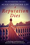 A Reputation Dies: A thrilling combination of detective fiction and romance (The Rutherford Trilogy Book 1)