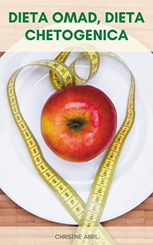 Alimenti Perfetti Per OMAD Keto - OMAD Keto Dieta Plan : Dieta OMAD (Un Pasto Al Giorno) E Dieta Chetogenica - Dieta OMAD, Dieta Chetogenica E Digiuno Intermittente - Dieta OMAD Con Dieta Chetogenica