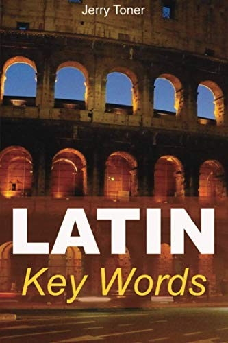 Latin Key Words: Learn Latin Easily: 2,000-word Vocabulary Arranged by Frequency in a Hundred Units, with Comprehensive Latin and English Indexes (Oleander Language & Literature)