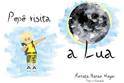 Pepê visita a Lua (Portuguese Edition)