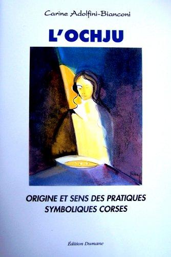 L'Ochju - Origine et sens des pratiques symboliques corses