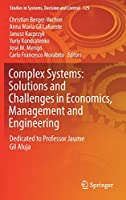 Complex Systems: Solutions and Challenges in Economics, Management and Engineering: Dedicated to Professor Jaime Gil Aluja (Studies in Systems, Decision and Control (125))