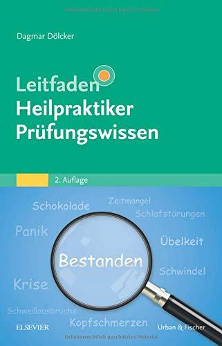 Dölcker, Dagmar:<br />Leitfaden Heilpraktiker Prüfungswissen - jetzt bei Amazon bestellen
