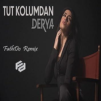 Tut Kolumdan (feat. Derya) [FathDo Remix] (FathDo Remix)