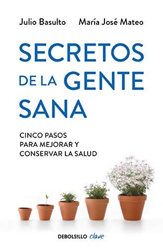 Secretos de la gente sana: Cinco pasos para mejorar y conservar la salud (Clave) (Spanish Edition)