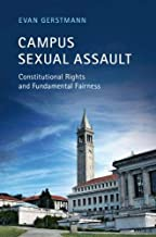 Campus Sexual Assault: Constitutional Rights and Fundamental Fairness