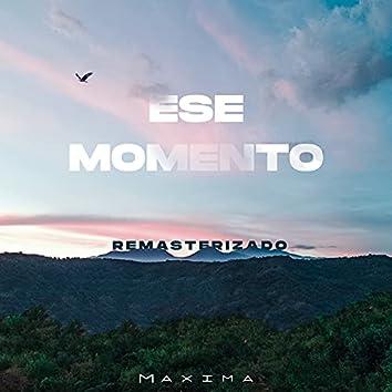 Ese Momento (Remasterizado)