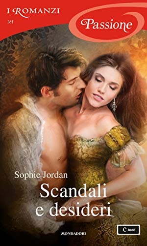 Scandali e desideri (I Romanzi Passione) (Serie Rogue Files Vol. 2) di [Sophie Jordan]