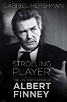 Strolling Player: The Life and Career of Albert Finney