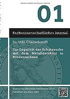 Zur Legalitaet der Schatzsuche mit dem Metalldetektor in Niedersachsen: Fachwissenschaftliches Journal
