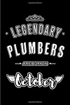 Legendary Plumbers are born in October: Blank Line Journal, Notebook or Diary is Perfect for the October Borns. Makes an Awesome Birthday Gift and an Alternative to B-day Present or a Card.