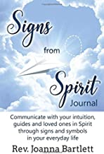 Signs from Spirit Journal: Communicate with your intuition, guides and loved ones in Spirit through signs and symbols in your everyday life