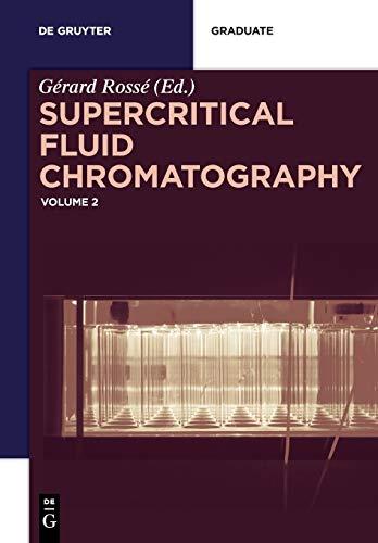 Supercritical Fluid Chromatography: Volume 2 (De Gruyter Textbook, Band 2)