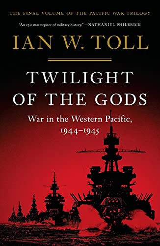 Twilight of the Gods: War in the Western Pacific, 1944-1945 (The Pacific War Trilogy) (English Edition)