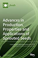 Advances in Production, Properties and Applications of Sprouted Seeds