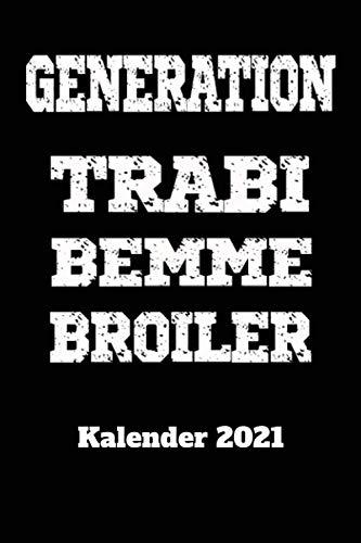 DDR Kalender 2021 Generation Trabi Bemme Broiler: DIN A5 Wochen Kalender 2021 für den DDR Fan . Jeweils 1 Woche auf zwei Seiten und Platz für Zusatz ... Als Planer, Tagebuch, Info Heft zu verwenden.