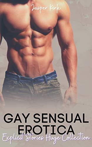 Gay Sensual Erotica: Explicit Stories Huge Collection (English Edition)