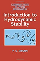 Introduction to Hydrodynamic Stability (Cambridge Texts in Applied Mathematics, Series Number 32)