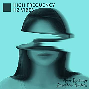 High Frequency Hz Vibes
