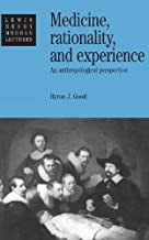 Medicine, Rationality and Experience: An Anthropological Perspective: 1990