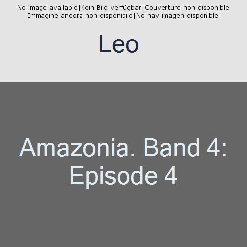 Amazonia. Band 4: Episode 4