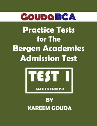 Gouda BCA Practice Tests for The Bergen Academies Admission Test: Test 1