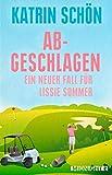 Image of Abgeschlagen: Ein neuer Fall für Lissie Sommer (Ein-Lissie-Sommer-Krimi 3)