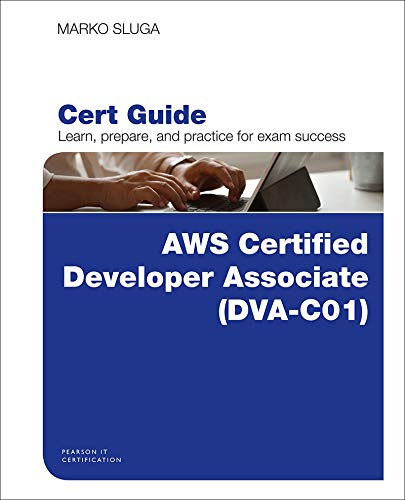 AWS Certified Developer - Associate (DVA-C01) Cert Guide (Certification Guide) (English Edition)