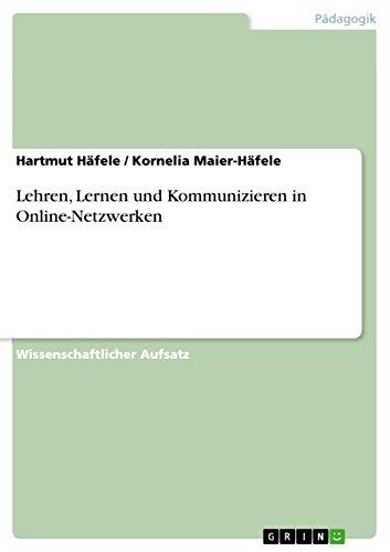 Lehren, Lernen und Kommunizieren in Online-Netzwerken