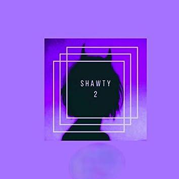 Shawty 2