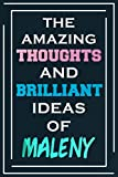 The Amazing Thoughts And Brilliant Ideas Of Maleny: Personalized Name Journal for Maleny | Composition Notebook | Diary | Gradient Color | Glossy Cover | 108 Ruled Sheets