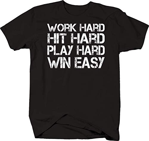 Lifestyle Graphix Work Hard Hit Hard Play Hard Win Easy Inspiring Sports Advice T Shirt For Men
