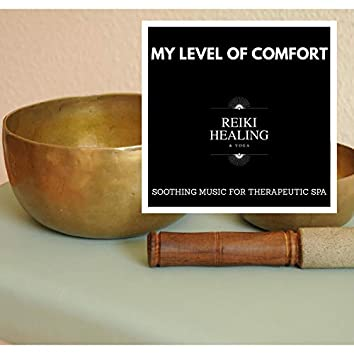 My Level Of Comfort - Soothing Music For Therapeutic Spa