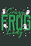 Crazy Frog Lady: Journal for Frog lovers