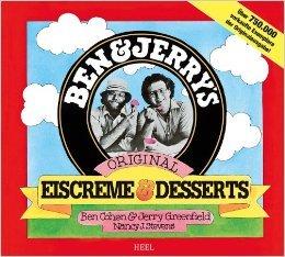 Ben & Jerry's Original Eiscreme & Desserts. Das Kulteis zum Selbermachen von Ben Cohen ( 31. Juli 2012 )