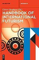 Handbook of International Futurism (De Gruyter Handbook)
