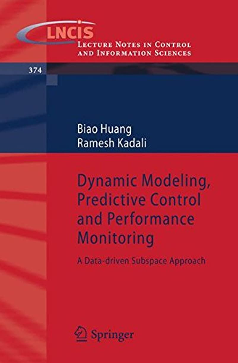 オフェンス準拠可愛いDynamic Modeling, Predictive Control and Performance Monitoring: A Data-driven Subspace Approach (Lecture Notes in Control and Information Sciences)