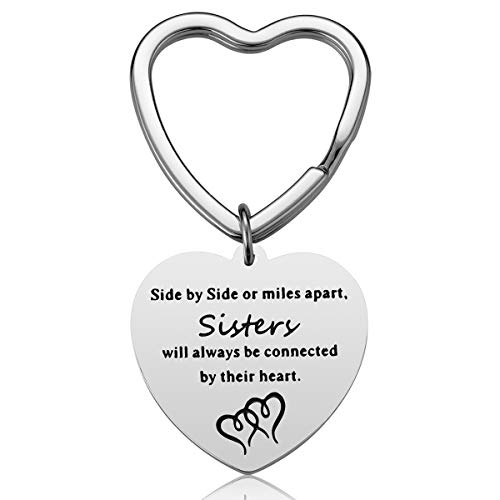 Sister Gifts from Sister - Side by Side or Miles Apart Sisters Will Always be Connected by Their Heart Sister Keychain Sister Jewelry Christmas Gifts for Sisters