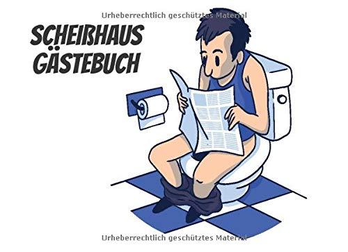 Scheißhaus Gästebuch: Lustiges Gästebuch für die Toilette - Geschenk zur Hauseinweihung, Einweihungsparty oder zum Richtfest