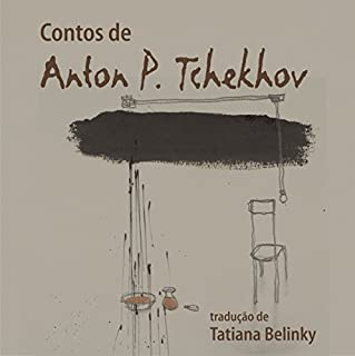 Contos de Anton P. Tchekhov [Anton P. Chekhov Tales]                   By:                                                                                                                                 Anton P. Tchekhov                               Narrated by:                                                                                                                                 uncredited                      Length: 2 hrs and 19 mins     8 ratings     Overall 4.5