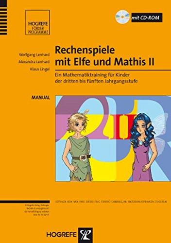 Rechenspiele mit Elfe und Mathis II: Ein Mathematiktraining für Kinder der dritten bis fünften Jahrgangsstufe