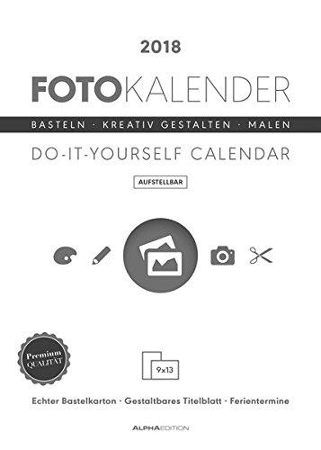 Foto-Bastelkalender weiß aufstellbar 2018 - Bastelkalender / Do it yourself calendar (15 x 21) - datiert - Kreativkalender