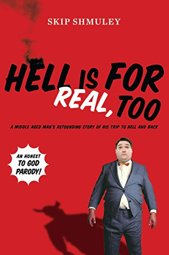 Image of Hell Is for Real, Too: A Middle-Aged Accountant's Astounding Story of His Trip to Hell and Back