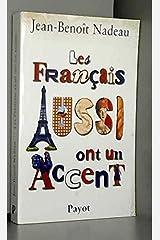 Français aussi ont un accent (les) Paperback