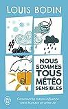 Nous sommes tous météo-sensibles - Comment la météo influence votre humeur et votre vie